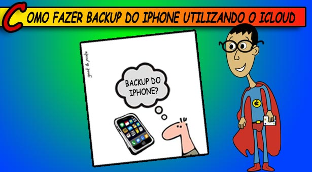 Como fazer backup do iPhone utilizando o iCloud