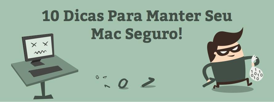 TOP 10 Dicas Para Manter seu Mac Seguro – Guia Prático do Usuário