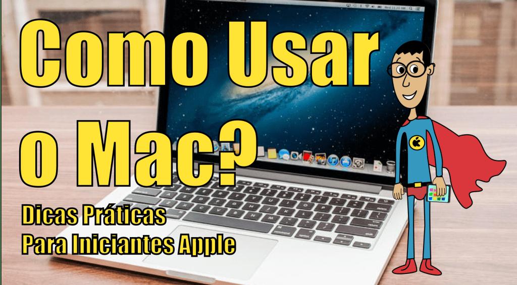 Como usar o Mac dicas praticas para iniciantes apple