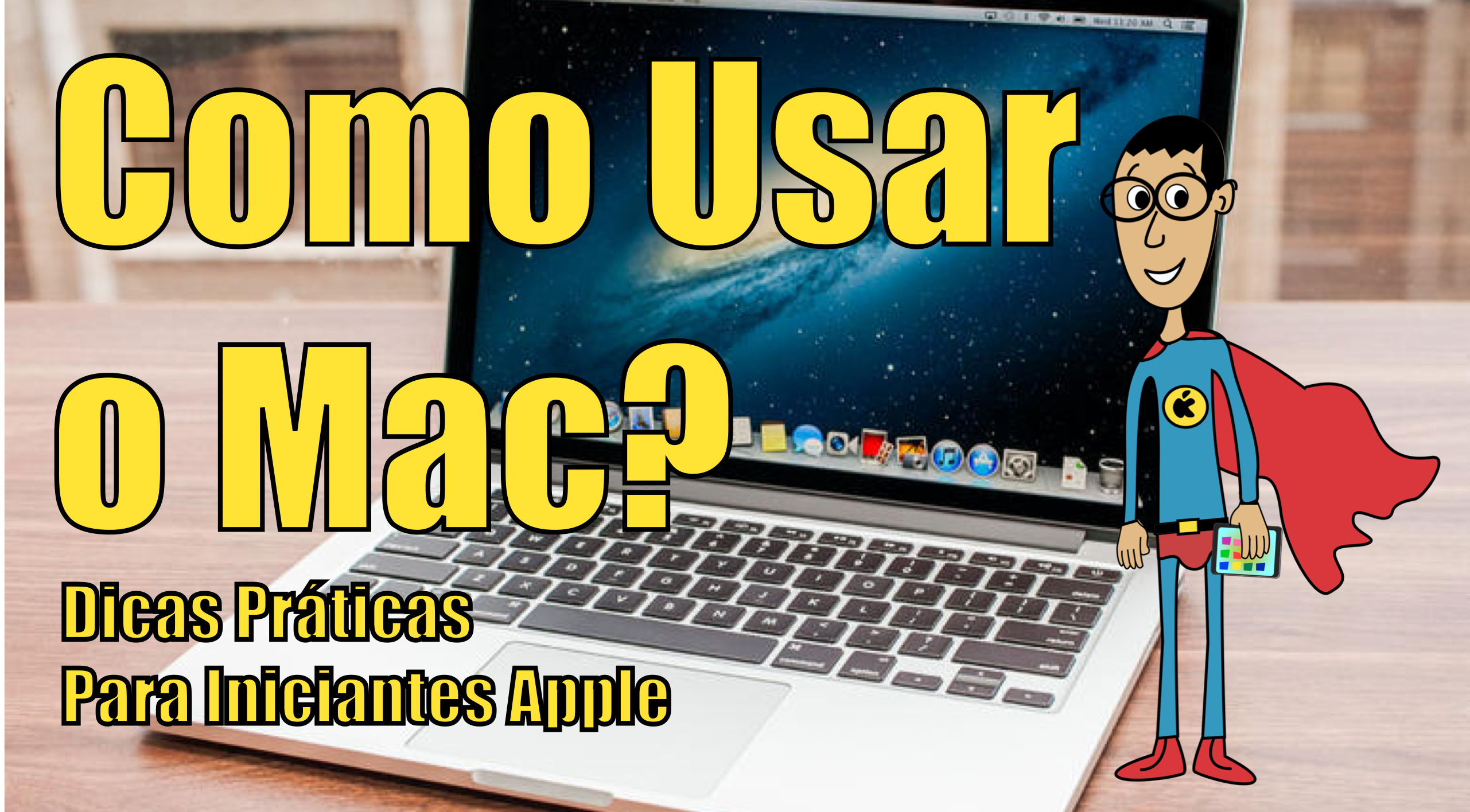 Como Usar o Mac – Dicas Práticas Para Iniciantes Apple