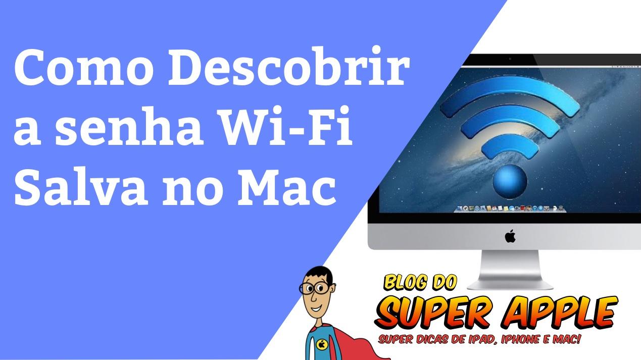 Como Descobrir a Senha Wi-Fi Salva no Mac – Super Dica!