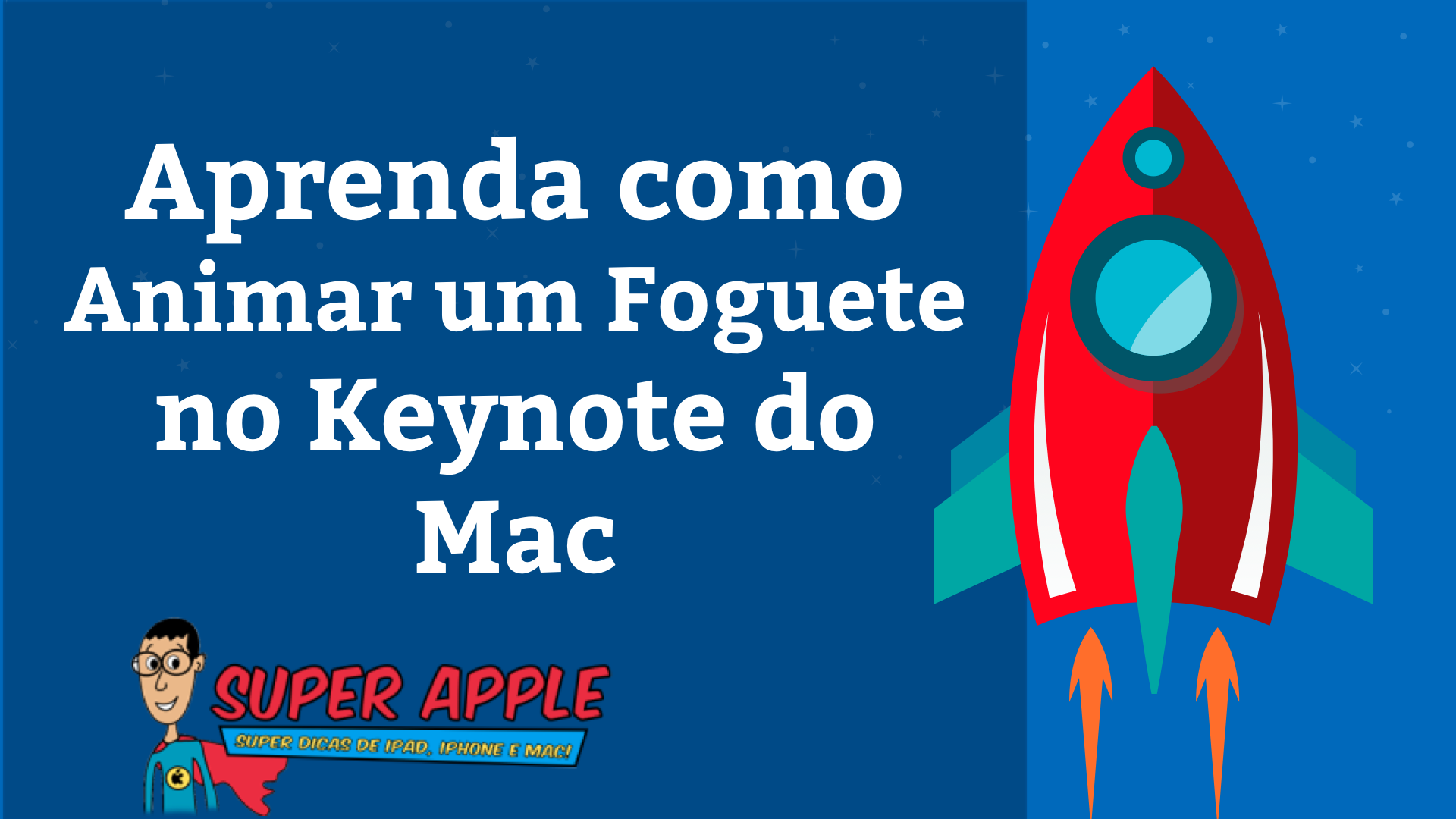 Aprenda Como Animar um Foguete no Keynote do Mac