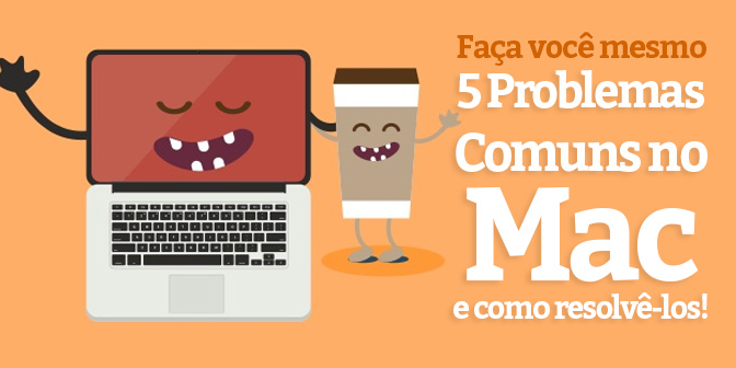 5-problemas-comuns-no-mac-como-resolve-los