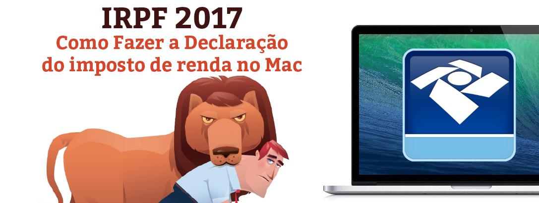 [IRPF 2017] Como Fazer Sua Declaração do Imposto de Renda no Mac