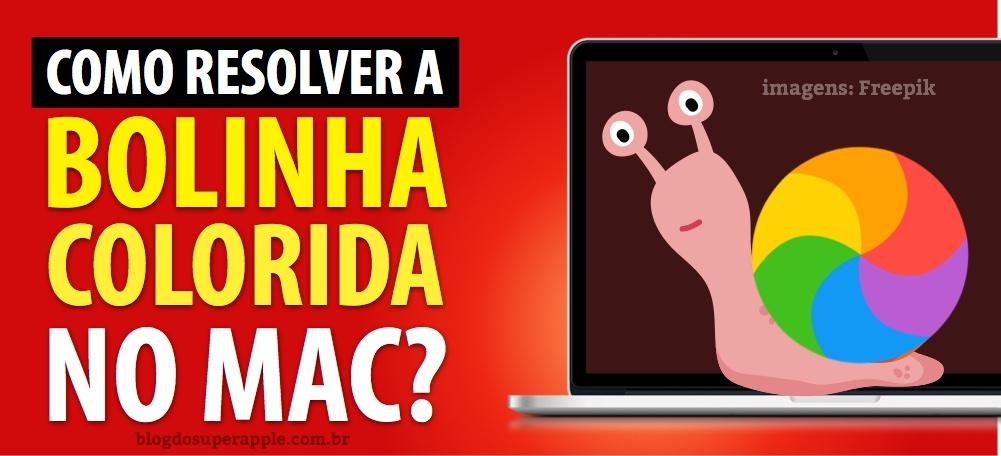 [TOP] Bolinha Colorida no Mac – Como Resolver?