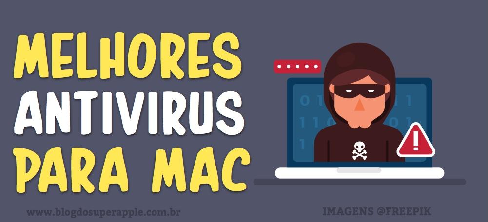 TOP 6 Melhores Antivirus para Mac – o 5 é Meu Preferido!