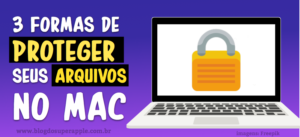 3 Maneiras de Proteger Seus Documentos no Mac. A 3ª é TOP!