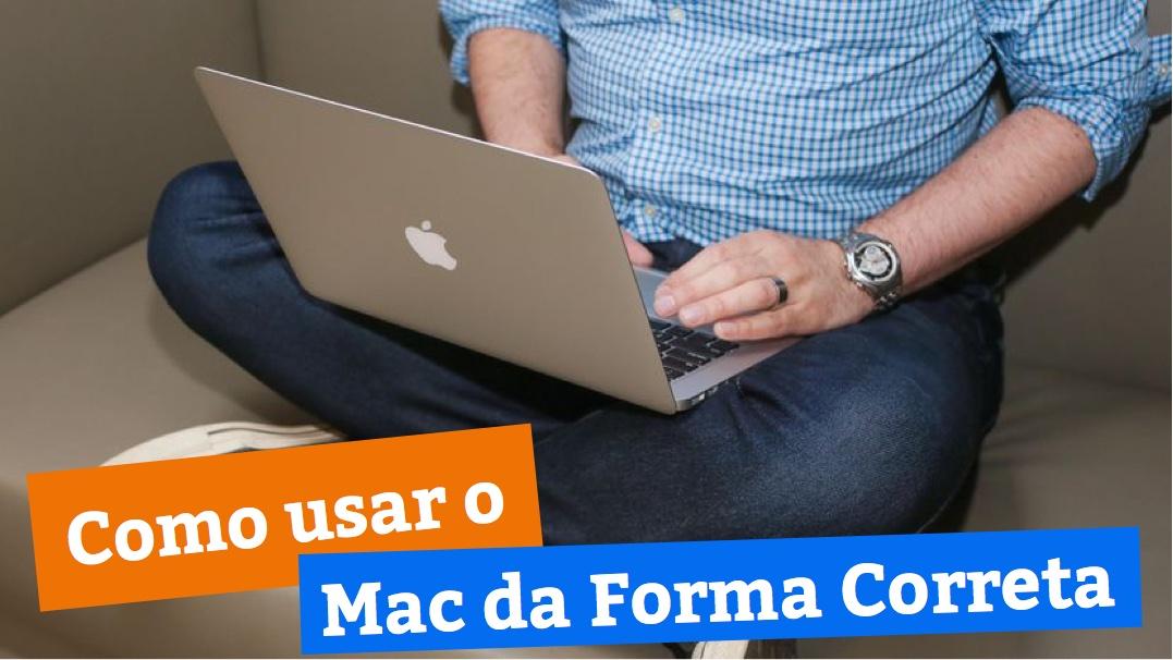 5 Motivos Que Você Precisa Saber Para Usar o Mac da Forma Correta!