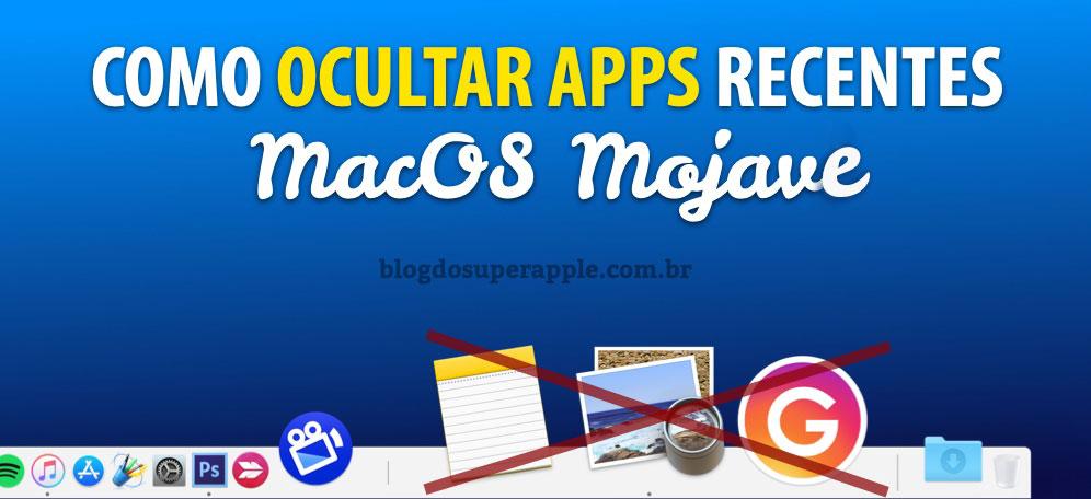 Como Ocultar Apps Recentes no MacOS Mojave – Passo a Passo!