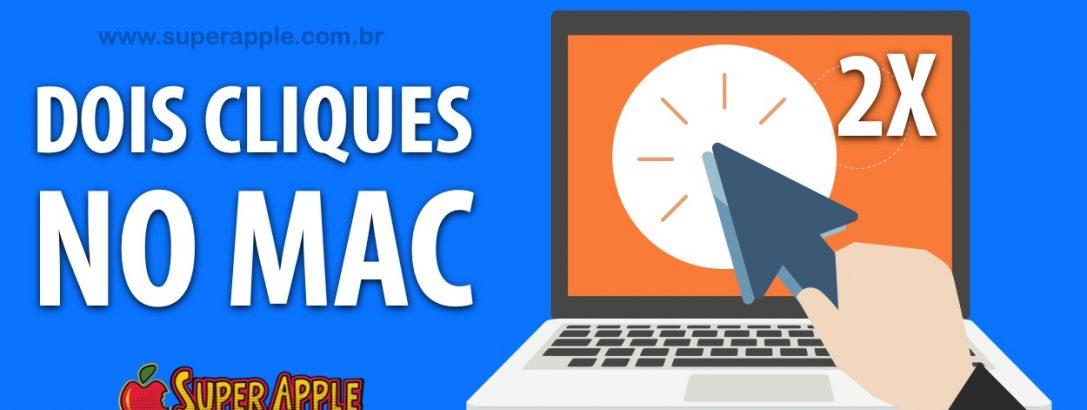 Configure o Duplo Clique no Mac e Tenha Mais Produtividade!