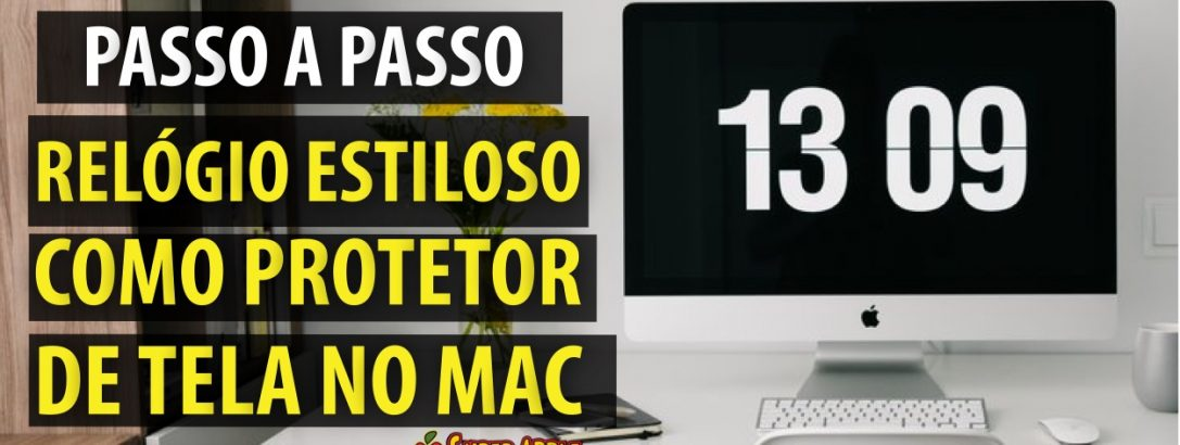 Relógio Estiloso No Protetor de Tela do Mac – Saiba Como Configurar!